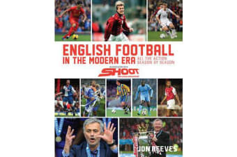 English Football in the Modern Era - All the Action Season by Season