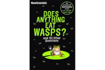 Does Anything Eat Wasps - And 101 Other Questions