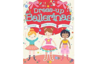 Dress-Up Ballerinas - Colouring, Press-Out Dolls, Stickers