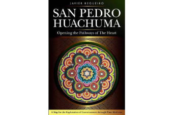 San Pedro Huachuma - Opening the Pathways of the Heart