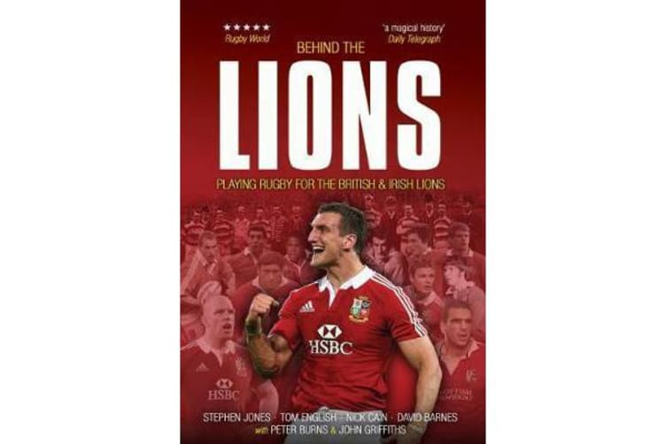 Behind The Lions - Playing Rugby for the British & Irish Lions