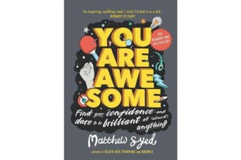 You Are Awesome - Find Your Confidence and Dare to be Brilliant at (Almost) Anything: The Number One Bestseller