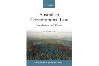 Australian Constitutional Law - Foundations and Theory 3e