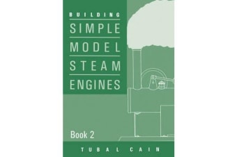 Building Simple Model Steam Engines - Book 2
