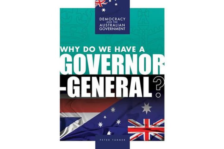 Why Do We Have a Governor-General?