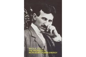 The Problem of Increasing Human Energy with Special References to the Harnessing of the Sun's Energy