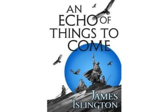 An Echo of Things to Come - Book Two of the Licanius trilogy