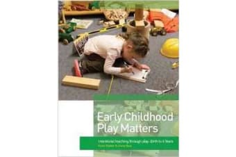 Early Childhood Play Matters - International Teaching Through Play: Birth to 6 Years