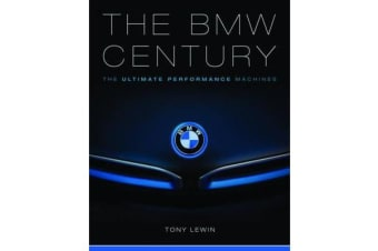 The BMW Century - The Ultimate Performance Machines