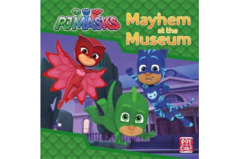 PJ Masks: Mayhem at the Museum - A PJ Masks story book