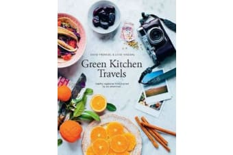 Green Kitchen Travels - Healthy Vegetarian Food Inspired by Our Adventures