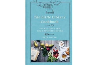 The Little Library Cookbook - 100 Recipes from Your Favorite Books
