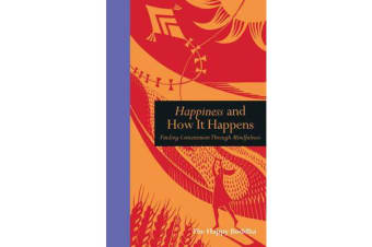Happiness and How It Happens - Finding Contentment through Mindfulness