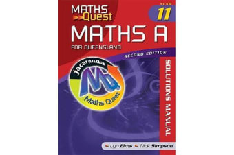 Maths Quest Maths a Year 11 for Queensland 2E Solutions Manual
