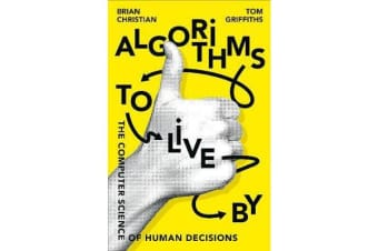 Algorithms to Live By - The Computer Science of Human Decisions