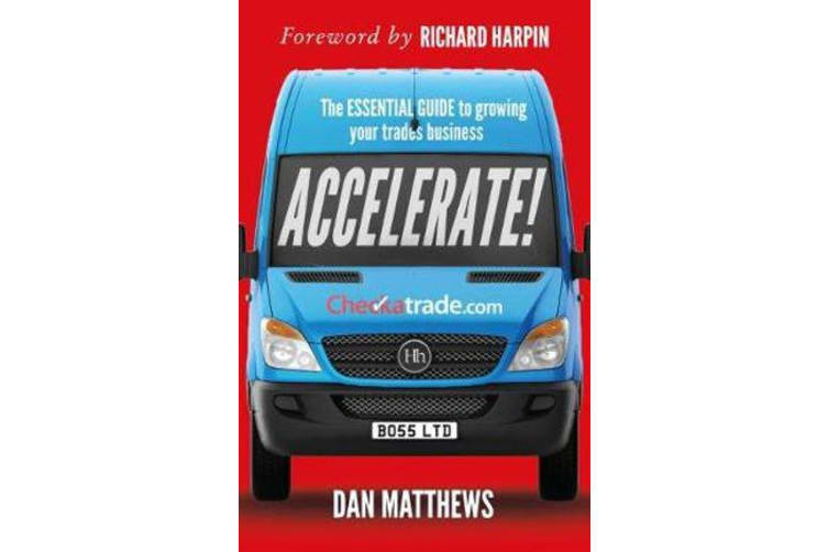 Accelerate! - The essential guide to growing your trades business