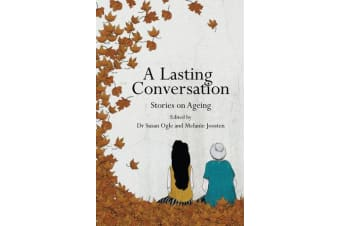 A Lasting Conversation - Stories on Ageing