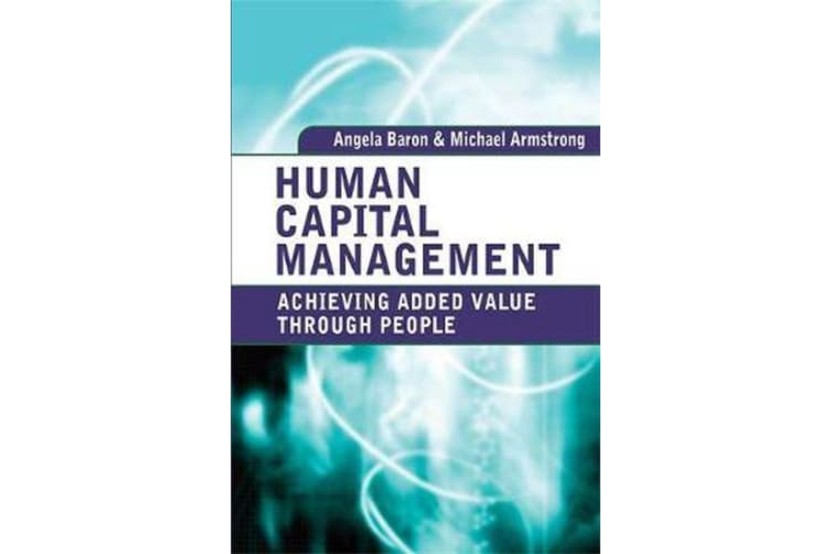 Human Capital Management - Achieving Added Value Through People