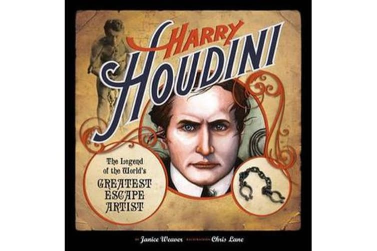 Harry Houdini - The Legend of the World's Greatest Escape Artist