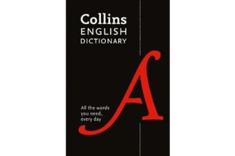 Collins English Dictionary Essential - All the Words You Need, Every Day