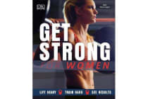 Get Strong For Women - Lift Heavy, Train Hard, See Results
