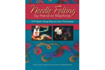 Needle Felting by Hand or Machine