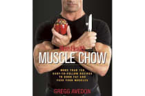 Mens Health Muscle Chow - More Than a 150 Meals to Feed Your Muscles and Fuel Your Workout