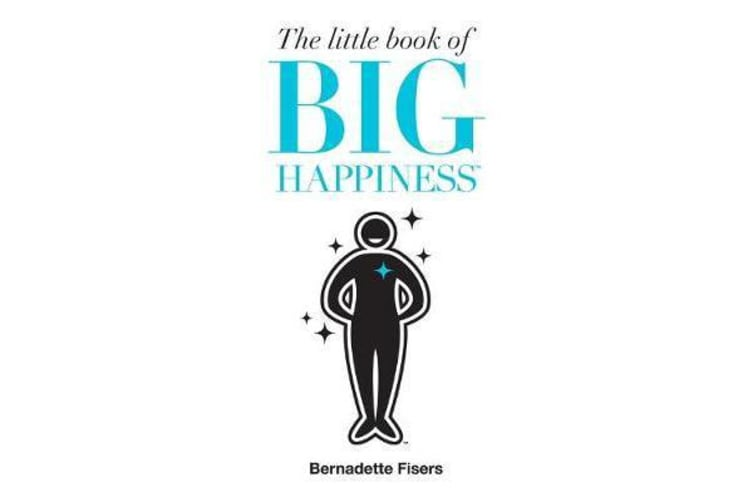 The Little Book of Big Happiness