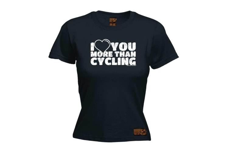 Ride Like The Wind Cycling Tee - I Love You More Than - (Small Black Womens T Shirt)