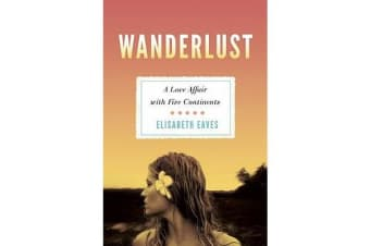 Wanderlust - A Love Affair with Five Continents