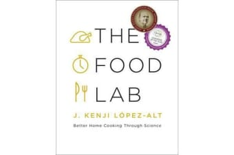 The Food Lab - Better Home Cooking Through Science