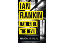 Rather Be the Devil - The brand new Rebus No.1 bestseller