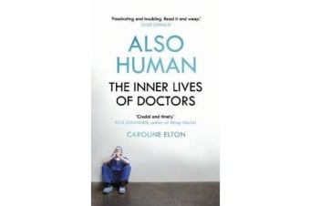 Also Human - The Inner Lives of Doctors