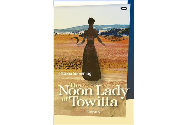 The Noon Lady of Towitta - A mystery
