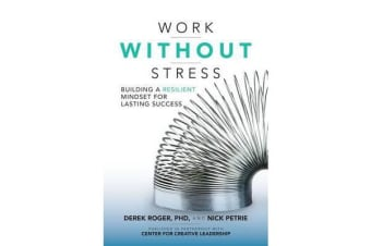Work without Stress - Building a Resilient Mindset for Lasting Success