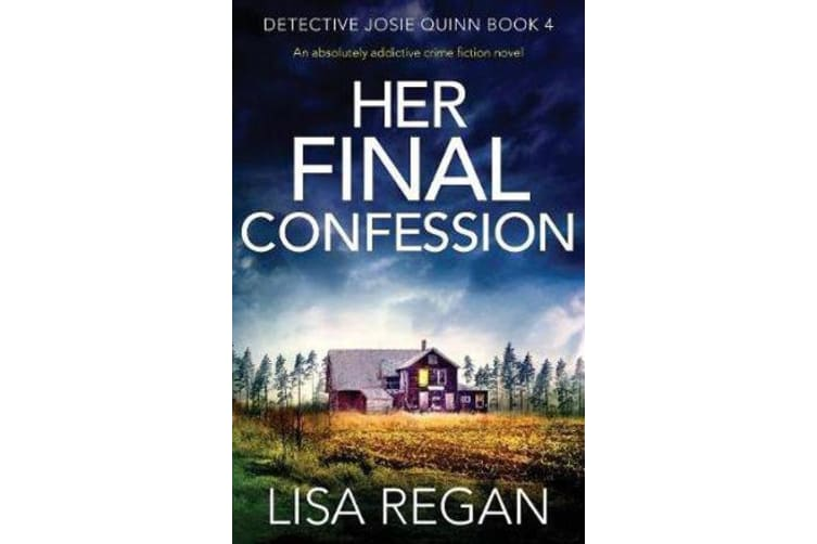 Her Final Confession - An absolutely addictive crime fiction novel