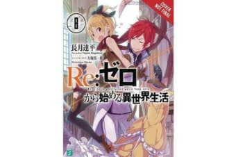 re - Zero Starting Life in Another World, Vol. 8 (light novel)