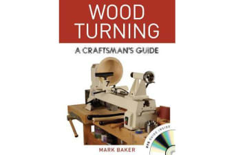 Wood Turning - A Craftsman's Guide