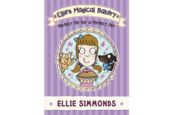 Ellie's Magical Bakery - Perfect Pie for a Perfect Pet