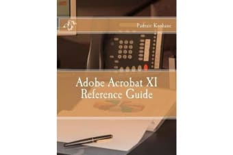 Adobe Acrobat XI Reference Guide