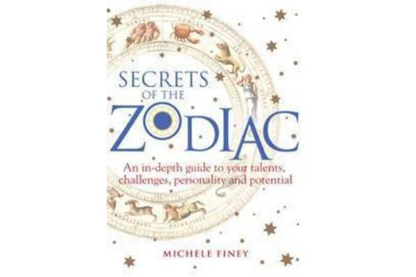 Secrets of the Zodiac - Your Talents, Challenges, Personality and Potential