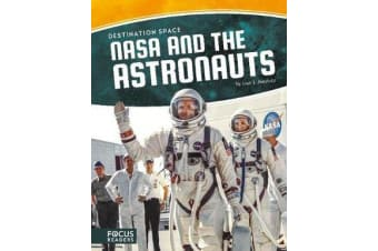 Destination Space - NASA and the Astronauts