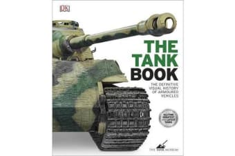 The Tank Book - The Definitive Visual History of Armoured Vehicles