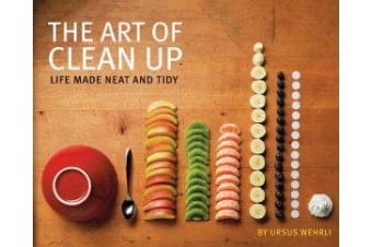 Art of Clean Up - Life Made Neat and Tidy