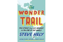 The Wonder Trail - True Stories from Los Angeles to the End of the World