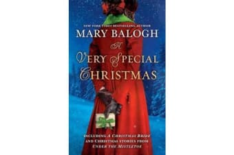 A Very Special Christmas - Including A Christmas Bride and Christmas Stories from Under the Mistletoe by Mary Balogh