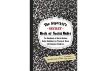 The Asperkid's (Secret) Book of Social Rules - The Handbook of Not-So-Obvious Social Guidelines for Tweens and Teens with Asperger Syndrome