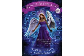 Angel Astrology 101 - Discover the Angels Connected with Your Birth Chart