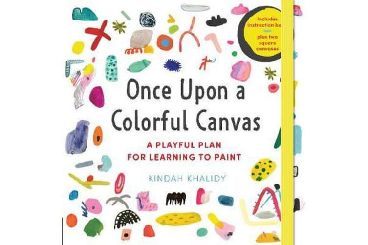 """Once Upon a Colorful Canvas - A Playful Plan for Learning to Paint--Includes an 88-page paperback book plus two 6"""" (15 cm) square canvases"""