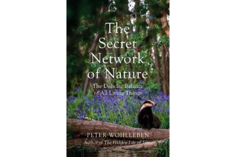 The Secret Network of Nature - The Delicate Balance of All Living Things